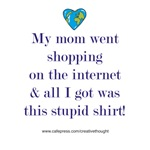 Mom went shopping on the internet...