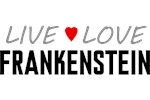 Live Love Frankenstein