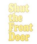 Shut The Front Door 1