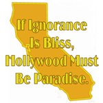 If Ignorance Is Bliss Hollywood Must Be Paradise