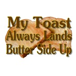 My Toast Always Lands Butter Side Up