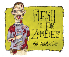 Flesh is for Zombies.  Go Vegeterian!  Is a hilarious Zombie t-shirt for the Vegan.