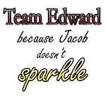 Team Edward Because Jacob doesn't sparkle