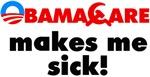 ObamaCare Makes Me Sick!