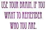 Use your brain...