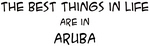 Best Things in Life: <strong>Aruba</strong>
