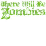 There Will Be Zombies