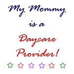 My Mommy is a Daycare Provider!