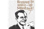 Brewed To Wake-Up Montana!