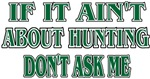 If It Ain't About Hunting...