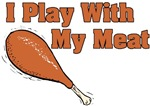 I Play With My Meat