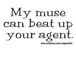 My Muse Can Beat Up Your Agent