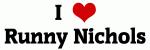 I Love Runny Nichols