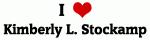 I Love Kimberly L. Stockamp