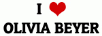 I Love OLIVIA BEYER