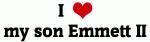 I Love my son Emmett II