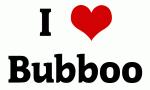 I Love Bubboo
