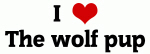 I Love The wolf pup