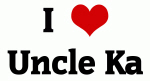I Love Uncle Ka