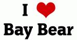 I Love Bay Bear