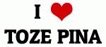 I Love TOZE PINA