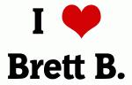 I Love Brett B.