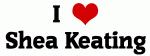 I Love Shea Keating