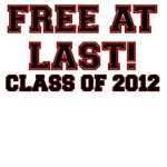 FREE AT LAST CLASS OF 2012