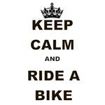 KEEP CALM AND RIDE A BIKE