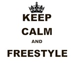 KEEP CALM AND FREESTYLE