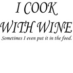 I COOK WITH WINE SOMETIMES I EVEN PUT IT IN THE FO