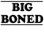 BIG BONED