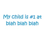 My Child Is #1 At Blah Blah Blah