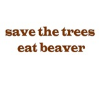 Save The Trees Eat A Beaver