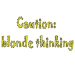 Caution Blonde Thinking