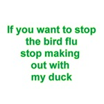 If You Want To Stop The Bird Flu Stop Making Out W