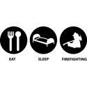 Eat Sleep Firefighting