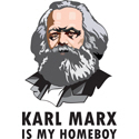 Karl Marx Is My Homeboy