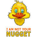I am not your nugget t-shirt & gift