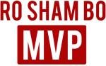 Ro  Sham  Bo MVP