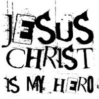 Jesus Christ is my Hero