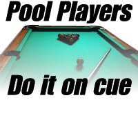 Pool Players Do It...