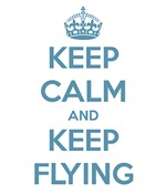 Keep Calm and Keep Flying