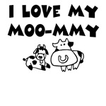 Love my moo-mmy