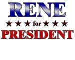 RENE for president