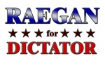 RAEGAN for dictator