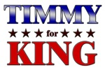 TIMMY for king