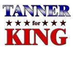 TANNER for king