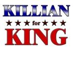 KILLIAN for king