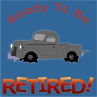 Ready To Be Retired!
